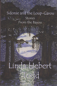 Sidonie and the Loup-Garou and Other Stories from the Bayou